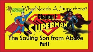 Ch 1 Superman Saving Son from Above Part 1