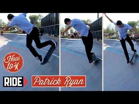 How-To Skateboarding: Backside Sugarcane with Patrick Ryan