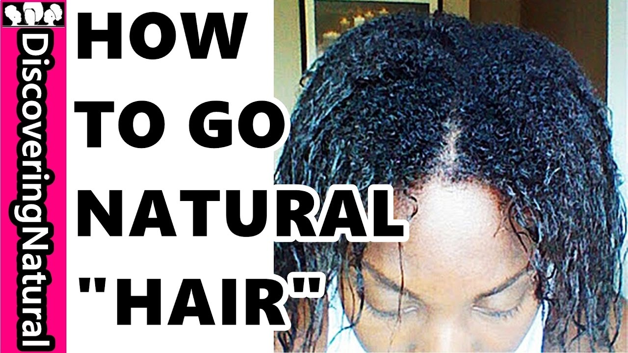 How To Go Natural And Transitioning To Natural Hair
