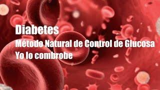 diabetes método natural para control de glucosa yo lo comprobé