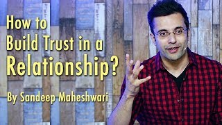 How to Build Trust in a Relationship? By Sandeep Maheshwari I Hindi