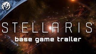 Stellaris - Base Game Trailer