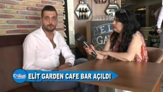 ELİT GARDEN CAFE BAR AÇILDI