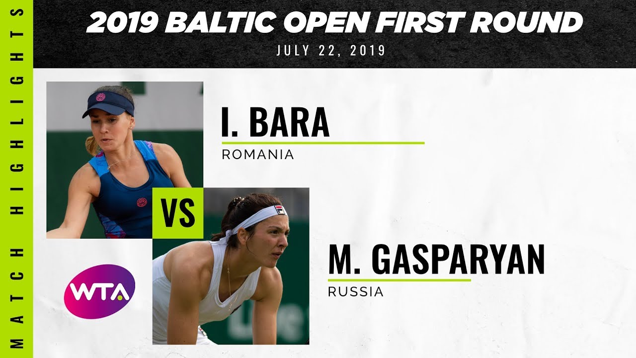 Irina Bara vs. Margarita Gasparyan | 2019 Baltic Open First Round | WTA Highlights