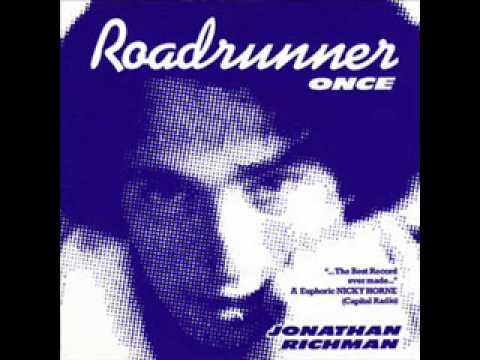 Jonathan Richman & The Modern Lovers - Roadrunner (Once)