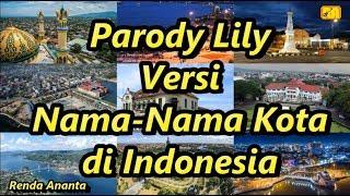 Download Parody Lily Versi Nama-Nama Kota di Indonesia