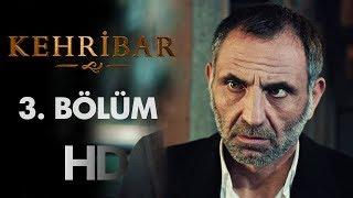 Kehribar 3. Bölüm