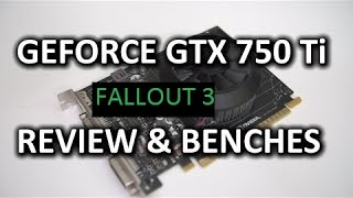 Geforce Gtx 750 Ti Sc Bench.- Fallout 3 W/ Ultra Settings & Mods (1080p)