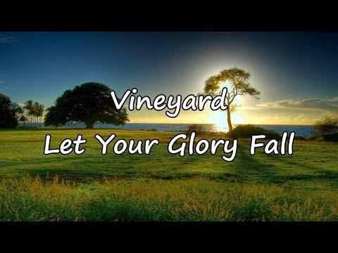 Vineyard - Let Your Glory Fall [with Lyrics]