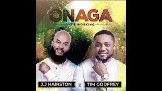 Onaga - Tim Godfrey and Jj Hairston Download