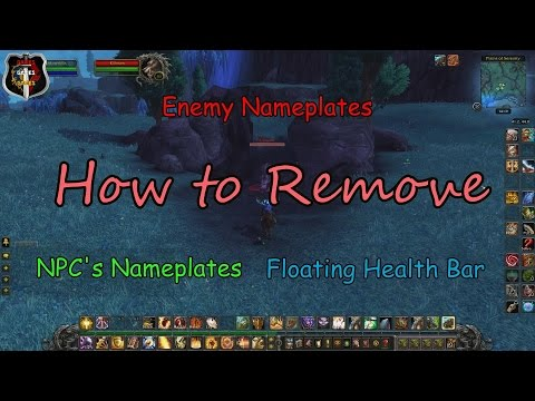 How to Remove NPC & Enemy Nameplates & Floating Health Bar (World of Warcraft)