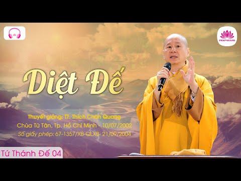 03. Diệt Đế 1, 2 – TT. Thích Chân Quang