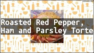 Recipe Roasted Red Pepper, Ham and Parsley Torte