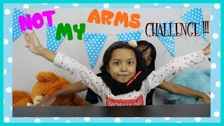 NOT MY ARMS CHALLENGE !!!