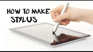 How to make a touchscreen stylus for tablet and smartphone | your DIY