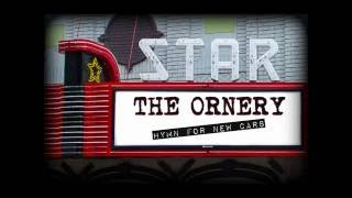 THE ORNERY - Hymn for New Cars