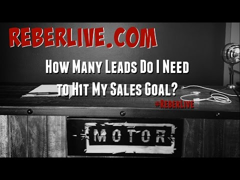 How Many Leads Do I Need To Hit My Sales Goal
