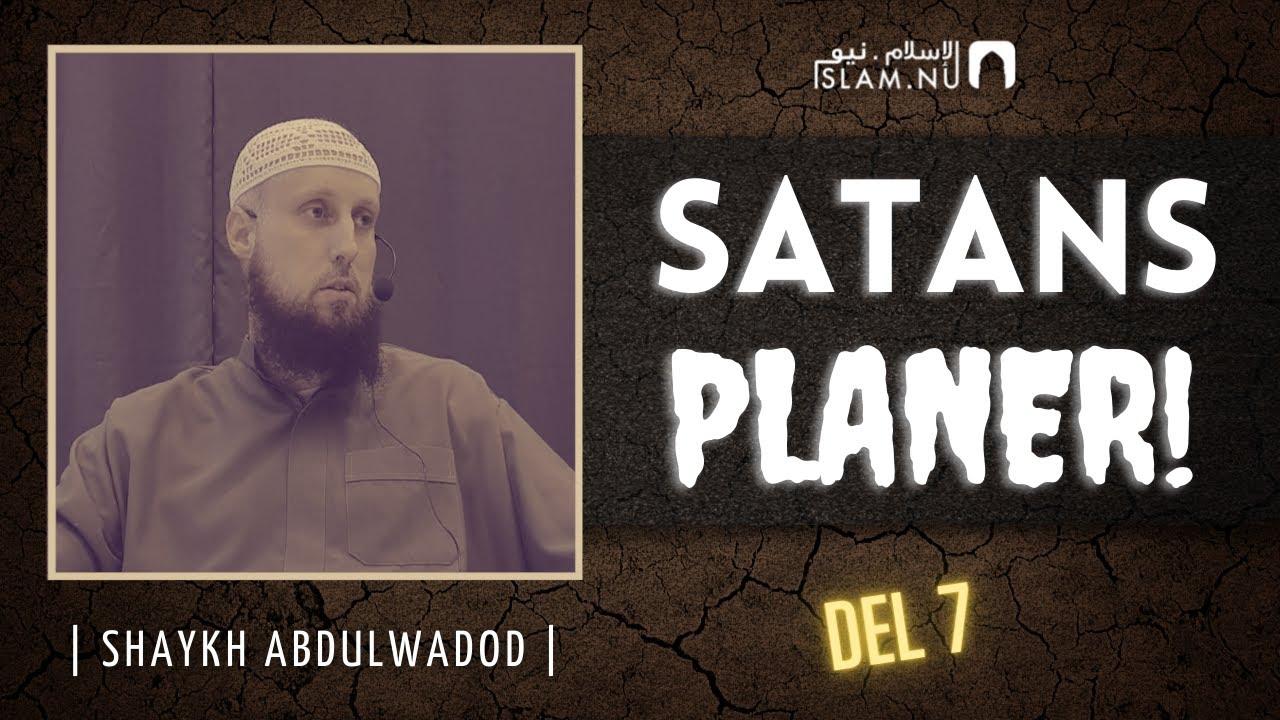 Satans planer | del 7