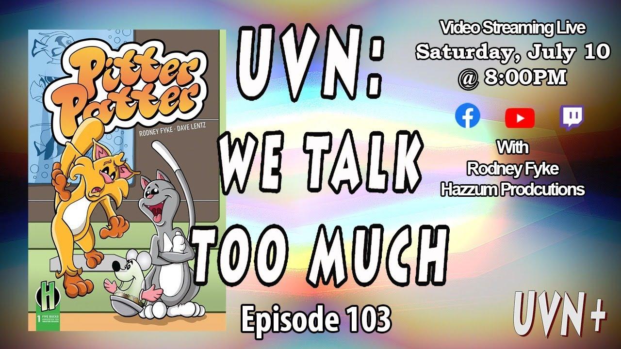UVN: We Talk Too Much Episode 103