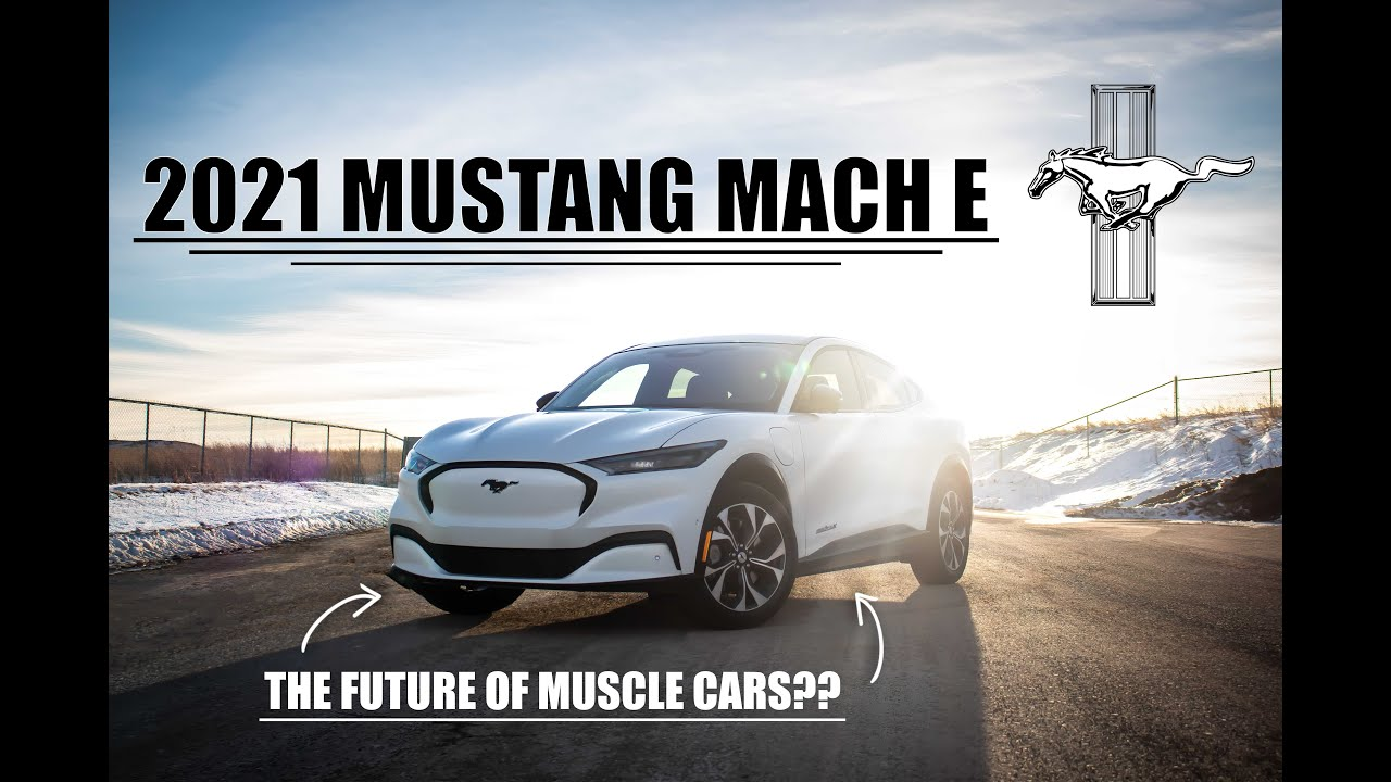 2021 Mustang Mach E - The Future Of Muscle Cars?