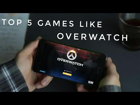 Top 5 Games Like Overwatch For Android/iOS