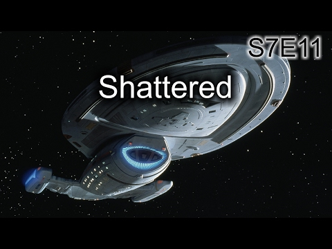Star Trek Voyager Ruminations S7E11: Shattered