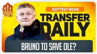 Solskjaer Bruno Fernandes Plea! Man Utd Transfer News