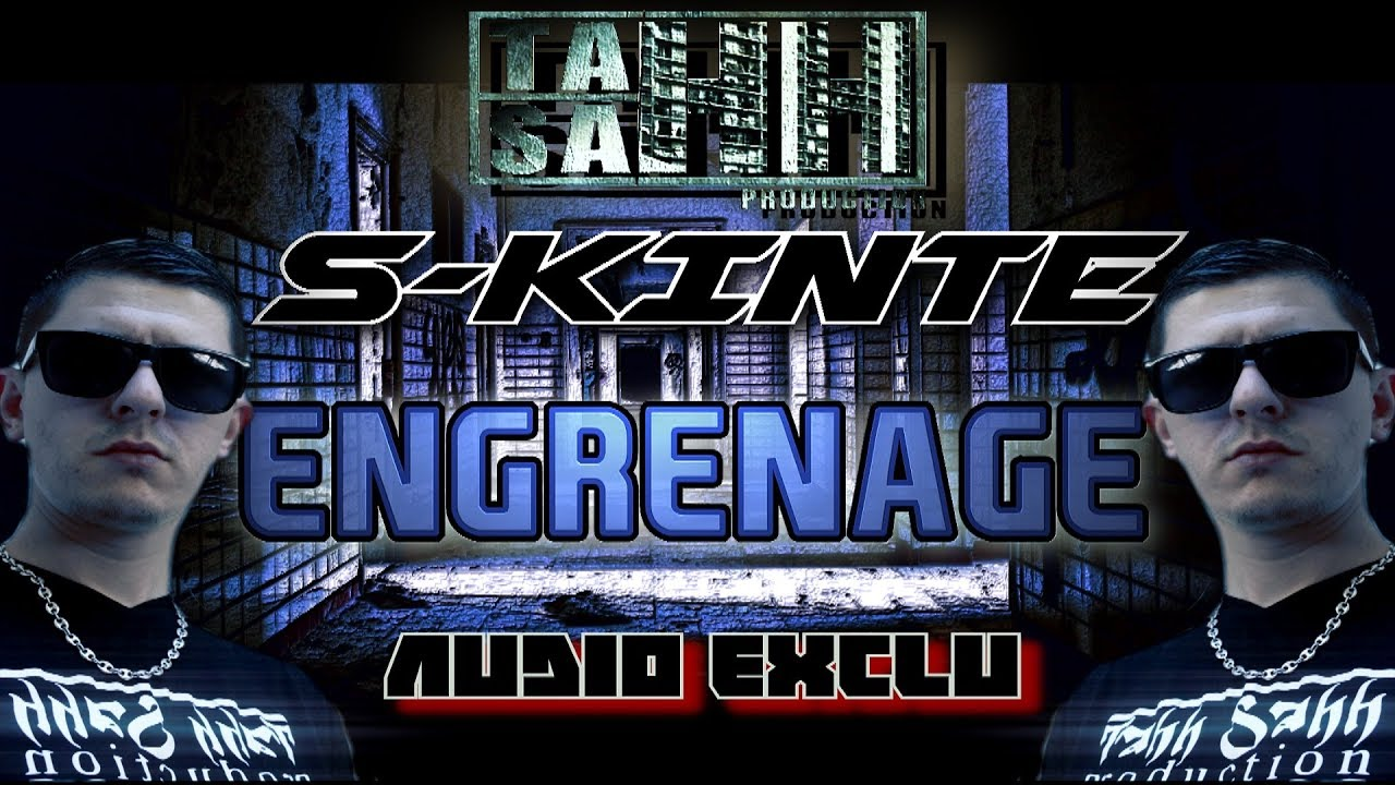 [EXCLU] - S KINTE - ENGRENAGE (2017)AudioVisu