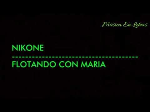 FLOTANDO CON MARÍA-NIKONE LETRA