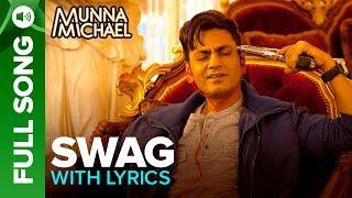 Swag - Full Song with Lyrics   Munna Michael   Nawazuddin Siddiqui & Tiger Shroff