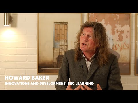 Howard Baker - INNOVATIONS AND DEVELOPMENT, BBC LEARNING