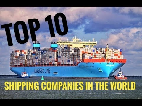 TOP 10 Largest Shipping Companies In the World- 2018