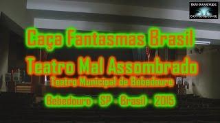 Caça Fantasmas Brasil Teatro Mal Assombrado Bebedouro SP
