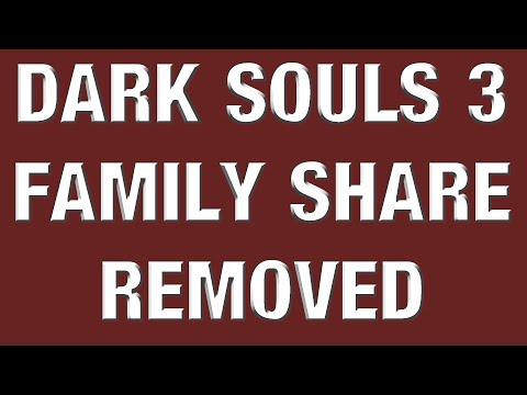 Dark Souls 3 - Bandai Removing Family Sharing (RE-ENABLED AS OF MAY 14TH)
