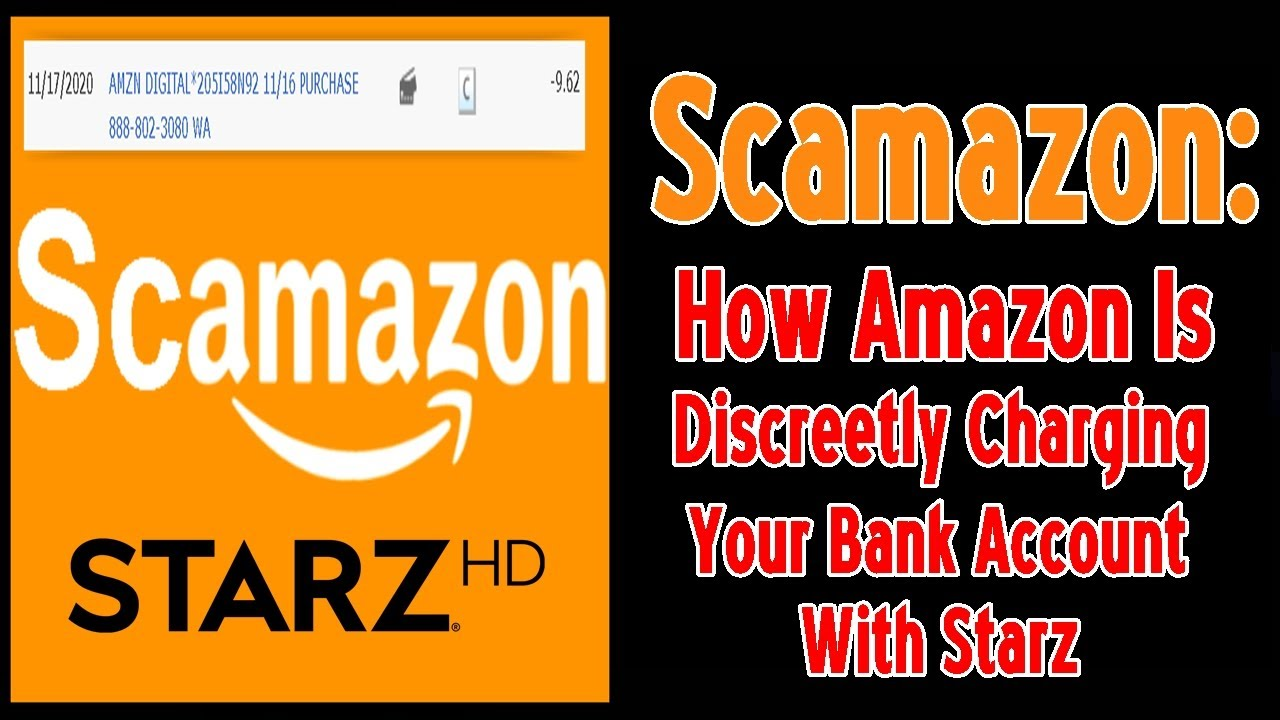 Scamazon How Amazon Is Discreetly Charging Your Bank Account With Starz Youtube Please leave your comment below. youtube