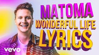 MATOMA Wonderful Life Mi Oh My Lyric Video With Chuck