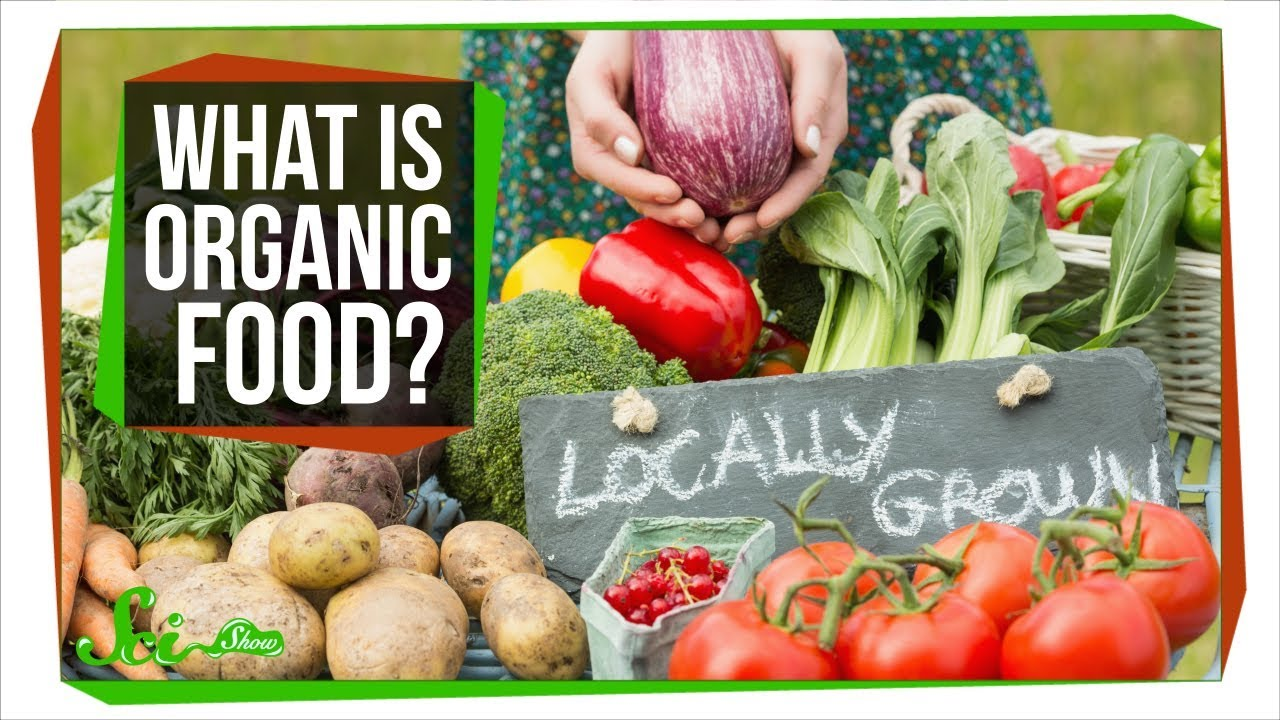 What Does Organic Mean And Should You Buy Organic Foods Youtube