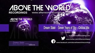Dream State - Seven Years Of Sky Chillout mix [Official Audio Video ATWREC1016V]