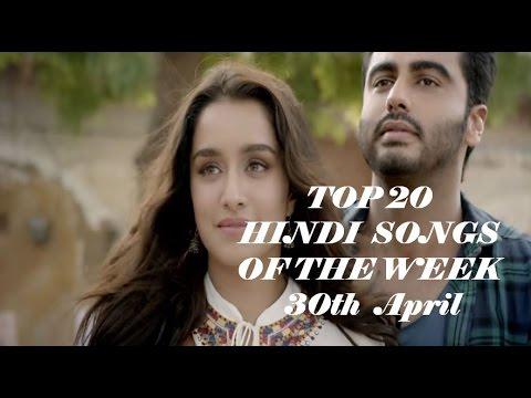 Top 20 hindi songs of the week 2017 (30th April)