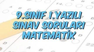 9.SINIF 1.YAZILI SINAV SORULARI - MATEMATİK
