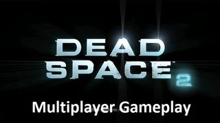 Dead Space 2 Multiplayer Gameplay
