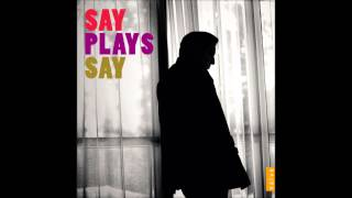 say plays say ses fazil say