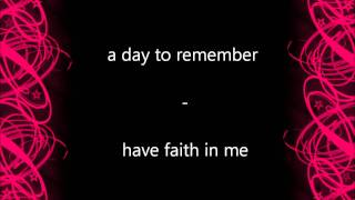 A Day To Remember - have faith in me (clean)(lyrics in the Description)