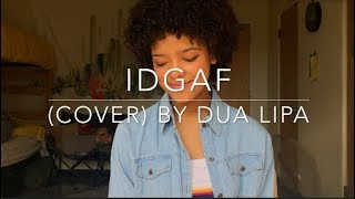 IDGAF (explicit cover) By Dua Lipa