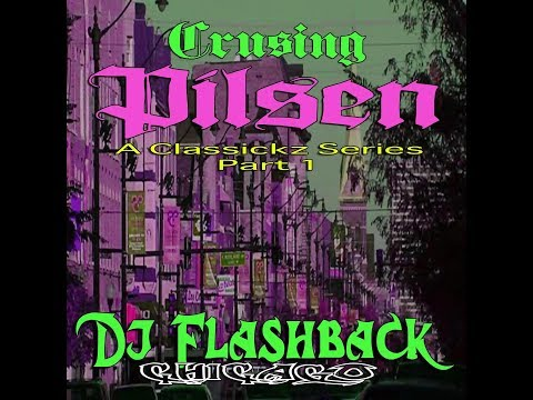 Dj Flashback Chicago, Cruising Pilsen ( A Classickz SeriesV1)