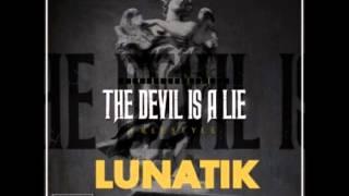 Lunatik - The Devil Is A Lie ( REMIX )