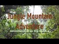 Jungle Mountain Adventure.  Adventures of an Old Seadog, epi116