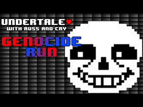 Undertale with Russ and Cry - [Part GENOCIDE]