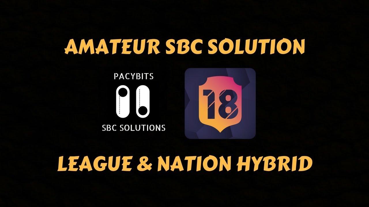 amateur sbc solution!- league and nation hybrid- fut 18 pack opener