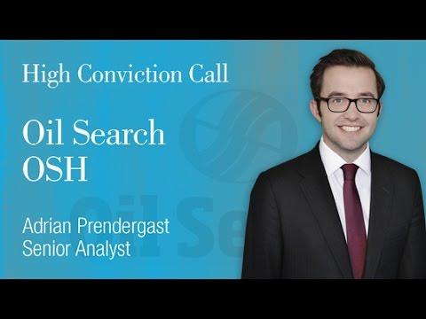 High Conviction Stocks: Oil Search (ASX:OSH): Adrian Prendergast, Senior Analyst